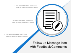 Follow Up Message Icon With Feedback Comments Ppt PowerPoint Presentation File Templates PDF