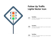 Follow Up Traffic Lights Vector Icon Ppt PowerPoint Presentation Styles Brochure PDF