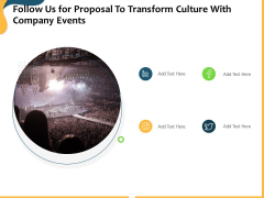 Follow Us For Proposal To Transform Culture With Company Events Ppt File Smartart PDF