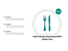 Food Calories Assessment Diet Vector Icon Ppt PowerPoint Presentation Summary Introduction PDF