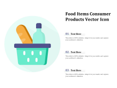 Food Items Consumer Products Vector Icon Ppt PowerPoint Presentation Diagram Templates PDF