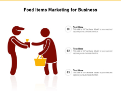 Food Items Marketing For Business Ppt PowerPoint Presentation File Format Ideas PDF