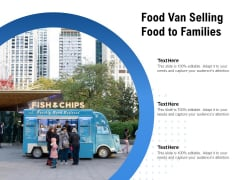 Food Van Selling Food To Families Ppt PowerPoint Presentation Portfolio Ideas