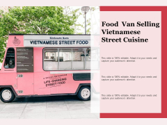 Food Van Selling Vietnamese Street Cuisine Ppt PowerPoint Presentation Professional Slideshow