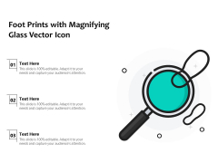 Foot Prints With Magnifying Glass Vector Icon Ppt PowerPoint Presentation File Visual Aids PDF