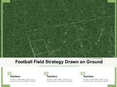Football Field Strategy Drawn On Ground Ppt PowerPoint Presentation Visual Aids Deck PDF
