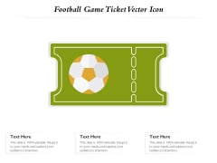 Football Game Ticket Vector Icon Ppt PowerPoint Presentation Gallery Themes PDF