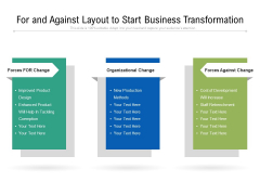 For And Against Layout To Start Business Transformation Ppt PowerPoint Presentation File Vector PDF