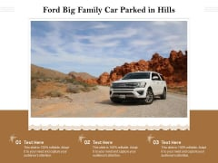 Ford Big Family Car Parked In Hills Ppt PowerPoint Presentation Outline Slideshow PDF