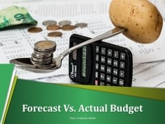 Forecast Vs Actual Budget Ppt PowerPoint Presentation Complete Deck With Slides