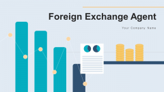 Foreign Exchange Agent Process Currency Ppt PowerPoint Presentation Complete Deck With Slides