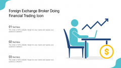 Foreign Exchange Broker Doing Financial Trading Icon Ppt PowerPoint Presentation Gallery Introduction PDF