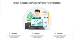 Foreign Exchange Broker Showing Trading Performance Icon Ppt PowerPoint Presentation File Example Introduction PDF