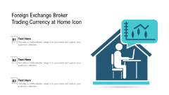 Foreign Exchange Broker Trading Currency At Home Icon Ppt PowerPoint Presentation Gallery Show PDF