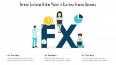 Foreign Exchange Broker Vector In Currency Trading Business Ppt PowerPoint Presentation File Graphics Example PDF