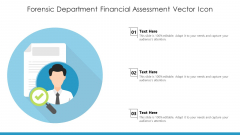 Forensic Department Financial Assessment Vector Icon Ppt PowerPoint Presentation Gallery Backgrounds PDF