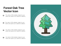 Forest Oak Tree Vector Icon Ppt PowerPoint Presentation Gallery Grid PDF