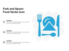 Fork And Spoon Food Vector Icon Ppt PowerPoint Presentation Gallery Ideas PDF