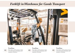 Forklift In Warehouse For Goods Transport Ppt PowerPoint Presentation Diagram Templates PDF