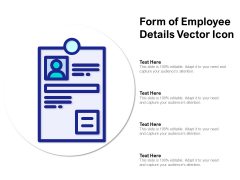 Form Of Employee Details Vector Icon Ppt PowerPoint Presentation Gallery Graphics Template PDF