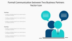 Formal Communication Between Two Business Partners Vector Icon Ppt PowerPoint Presentation Icon Portfolio PDF