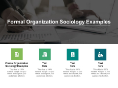 Formal Organization Sociology Examples Ppt PowerPoint Presentation Infographic Template Slideshow Cpb Pdf