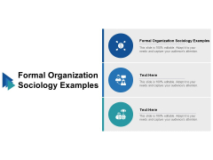 Formal Organization Sociology Examples Ppt PowerPoint Presentation Model Images Cpb