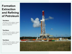 Formation Extraction And Refining Of Petroleum Ppt PowerPoint Presentation File Model