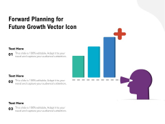 Forward Planning For Future Growth Vector Icon Ppt PowerPoint Presentation File Slides PDF