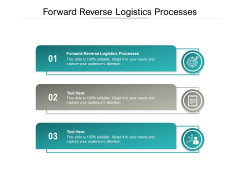 Forward Reverse Logistics Processes Ppt PowerPoint Presentation File Slides Cpb Pdf
