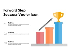 Forward Step Success Vector Icon Ppt PowerPoint Presentation Pictures Show
