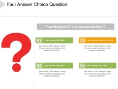 Four Answer Choice Question Ppt Powerpoint Presentation Summary Smartart