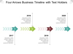 Four Arrows Business Timeline With Text Holders Ppt PowerPoint Presentation Model Graphics Template