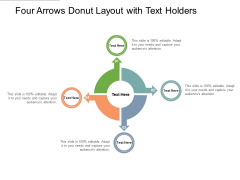 Four Arrows Donut Layout With Text Holders Ppt PowerPoint Presentation Outline Themes