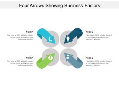 Four Arrows Showing Buisness Factors Ppt PowerPoint Presentation Ideas Infographics