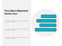 Four Bars Alignment Vector Icon Ppt PowerPoint Presentation Infographics Graphics Pictures