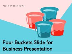Four Buckets Slide For Business Presentation Market Technology Process Ppt PowerPoint Presentation Complete Deck