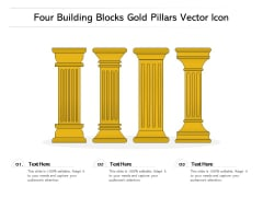 Four Building Blocks Gold Pillars Vector Icon Ppt PowerPoint Presentation File Example Introduction PDF