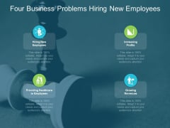 Four Business Problems Hiring New Employees Ppt PowerPoint Presentation Pictures Portrait
