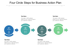 Four Circle Steps For Business Action Plan Ppt PowerPoint Presentation Show Templates