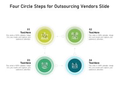 Four Circle Steps For Outsourcing Vendors Slide Ppt PowerPoint Presentation Gallery Samples PDF