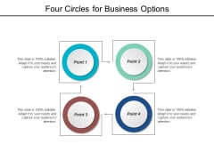 Four Circles For Business Options Ppt PowerPoint Presentation Pictures Good