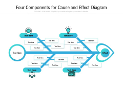 Four Components For Cause And Effect Diagram Ppt PowerPoint Presentation File Examples PDF