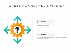 Four Directional Arrows With Gear Vector Icon Ppt PowerPoint Presentation Infographic Template Background Image PDF