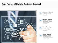 Four Factors Of Holistic Business Approach Ppt PowerPoint Presentation Gallery Backgrounds PDF