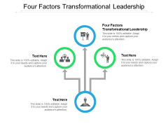 Four Factors Transformational Leadership Ppt PowerPoint Presentation Professional Design Templates Cpb