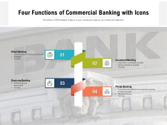 Four Functions Of Commercial Banking With Icons Ppt PowerPoint Presentation Gallery Slide Portrait PDF