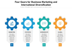 Four Gears For Business Marketing And International Diversification Ppt PowerPoint Presentation Styles Aids PDF