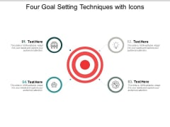Four Goal Setting Techniques With Icons Ppt PowerPoint Presentation Model Graphics