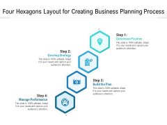 Four Hexagons Layout For Creating Business Planning Process Ppt PowerPoint Presentation File Inspiration PDF
